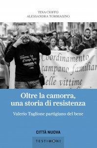 Copertina di 'Oltre la camorra, una storia di resistenza'