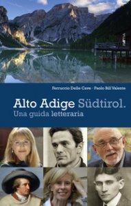 Copertina di 'Alto Adige Südtirol. Una guida letteraria'