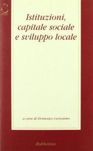Copertina di 'Istituzioni, capitale sociale e sviluppo locale'