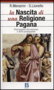 Copertina di 'La nascita di una religione pagana'