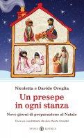 Un presepe in ogni stanza - Nicoletta Oreglia, Davide Oreglia