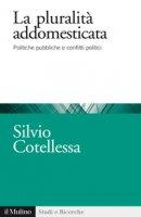 La plurità addomesticata - Silvio Cotellessa