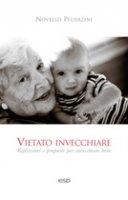Vietato invecchiare - Novello Pederzini