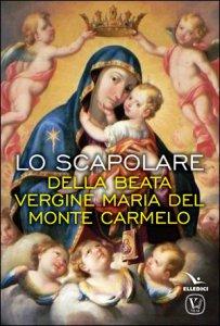 Copertina di 'Lo scapolare della Beata Vergine Maria del Monte Carmelo'