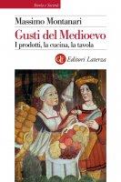 Gusti del Medioevo - Massimo Montanari