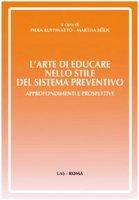 L' arte di educare nello stile del sistema preventivo. Approfondimenti e preospettive - Ruffinato Piera, Seide Martha