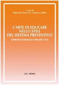Copertina di 'L' arte di educare nello stile del sistema preventivo. Approfondimenti e preospettive'