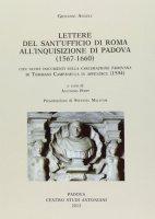 Giovanni Angeli. Lettere dal Sant'Ufficio di Roma all'Inquisizione di Padova (1567-1660)