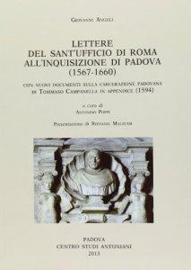 Copertina di 'Giovanni Angeli. Lettere dal Sant'Ufficio di Roma all'Inquisizione di Padova (1567-1660)'