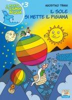 Il sole si mette il pigiama - Agostino Traini
