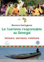 Tourisme responsable au Sénégal. Acteurs, services, relations. (Le) - Eleonora Castagnone