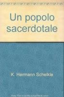 Un popolo sacerdotale - Schelkle K. Hermann