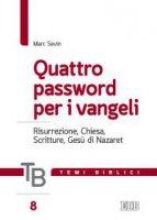 Temi biblici. 8. Quattro password per i vangeli - Marc Sevin