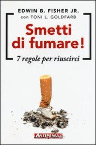 Copertina di 'Smetti di fumare! 7 regole per riuscirci'