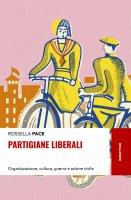 Partigiane liberali - Rossella Pace