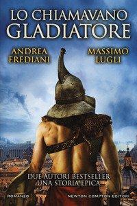 Copertina di 'Lo chiamavano gladiatore'