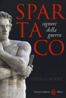 Spartaco, signore della guerra - Le Bohec Yann