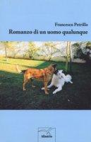 Romanzo di un uomo qualunque - Petrillo Francesco
