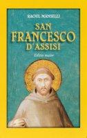 San Francesco d'Assisi. Editio maior - Manselli Raoul