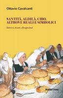Santità, aldilà, cibo, altrove reali e simbolici - Ottavio Cavalcanti