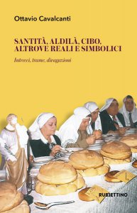 Copertina di 'Santità, aldilà, cibo, altrove reali e simbolici'