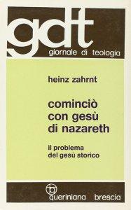 Copertina di 'Cominciò con Gesù di Nazareth. Il problema del Gesù storico (gdt 061)'