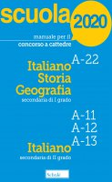 Manuale per il concorso a cattedre. Italiano Storia Geografia A-22. Italiano A-11 A-12 A-13. Con tutti i tempi previsti dal bando per le prove scritta e orale.