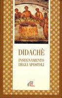 Didachè. Insegnamento degli apostoli