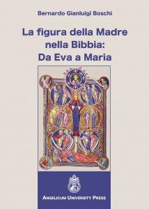 Copertina di 'La figura della Madre nella Bibbia: Da Eva a Maria'