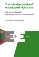 Transizioni professionali e transazioni identitarie. Riflessioni pedagogiche sulla trasformazione dell'insegnamento