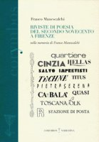 Riviste di poesia del secondo Novecento a Firenze. Nella memoria di Franco Manescalchi - Manescalchi Franco
