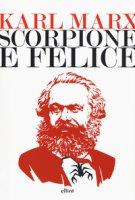 Scorpione e felice - Marx Karl