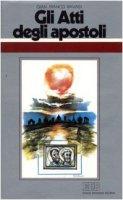 Gli atti degli Apostoli. All'origine del cristianesimo. Ciclo di conferenze (Milano, Centro culturale S. Fedele) - Ravasi Gianfranco