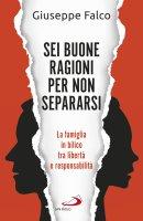Sei buone ragioni per non separarsi - Giuseppe De Falco
