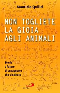 Copertina di 'Non togliete la gioia agli animali'