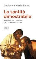 La Santit� dimostrabile - Lodovica Maria Zanet