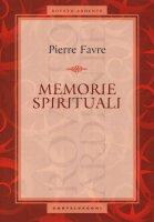 Memorie spirituali - Pierre Favre
