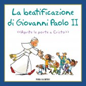 La Beatificazione di Giovanni Paolo II - Lorenzo Murnigotti