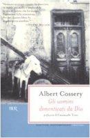 Gli uomini dimenticati da Dio - Cossery Albert