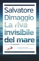 La riva invisibile del mare - Salvatore Dimaggio