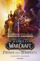 Prima della tempesta. World of Warcraft - Golden Christie