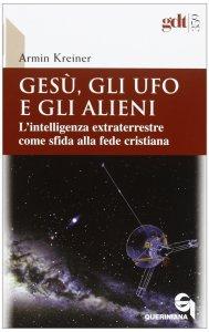Copertina di 'Gesù, gli ufo e gli alieni'