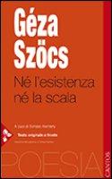 Né l'esistenza né la scala - Szocs Géza