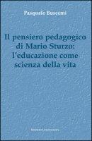 Il pensiero pedagogico di Mario Sturzo: l'educazione come scienza della vita - Buscemi Pasquale