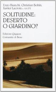 Copertina di 'Solitudine: deserto o giardino?'