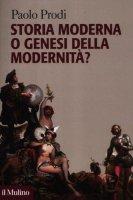 Storia moderna o genesi della modernità? - Prodi Paolo