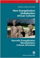 New evangelisation. Globalisation. African cultures. Ediz. italiana, inglese e francese - Pontificio Consiglio della Cultura