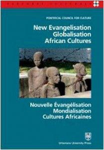 Copertina di 'New evangelisation. Globalisation. African cultures. Ediz. italiana, inglese e francese'