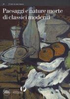 Paesaggi e nature morte di classici moderni. Ediz. a colori