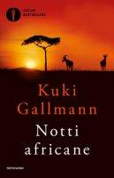 Notti africane - Gallmann Kuki